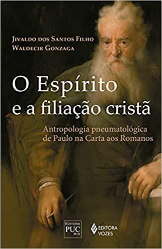 O Espírito e a filiação cristã: Antropologia pneumatológica de Paulo na carta aos Romanos
