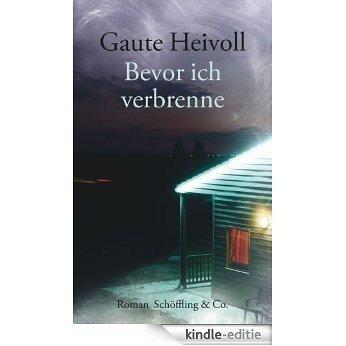 Bevor ich verbrenne (German Edition) [Kindle-editie]