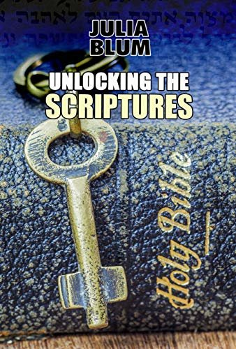 Unlocking The Scriptures (English Edition)