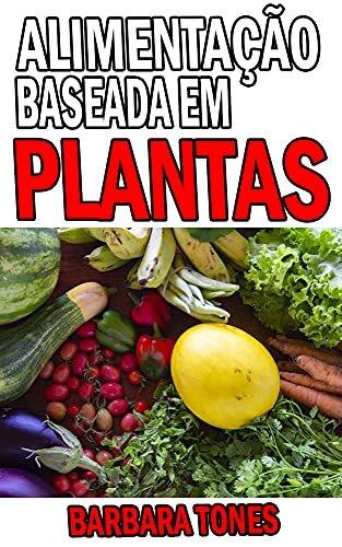 Alimentação baseada em PLANTAS