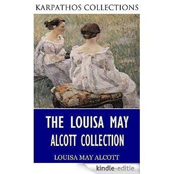 The Louisa May Alcott Collection (English Edition) [Kindle-editie]