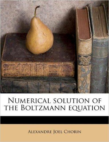 Numerical Solution of the Boltzmann Equation