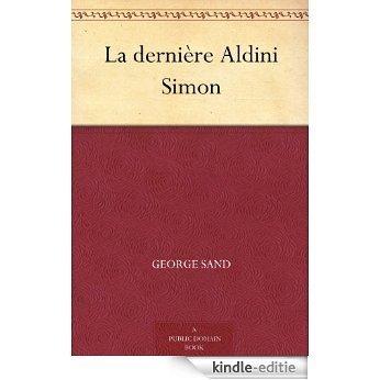 La dernière Aldini Simon (French Edition) [Kindle-editie]
