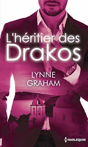 L'héritier des Drakos : Maîtresse d'un don Juan - Le plus beau des secrets (Hors Collection) (French Edition)