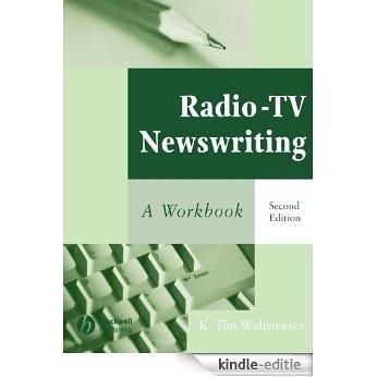 Radio-TV Newswriting: A Workbook [Kindle-editie]