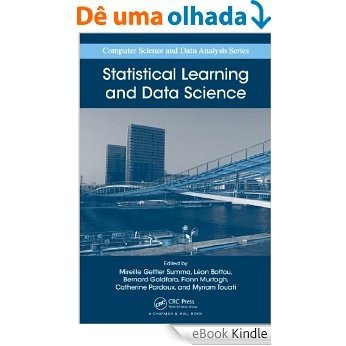Statistical Learning and Data Science (Chapman & Hall/CRC Computer Science & Data Analysis) [Print Replica] [eBook Kindle]