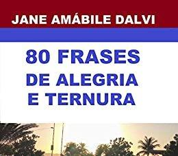 80 FRASES DE ALEGRIA E TERNURA