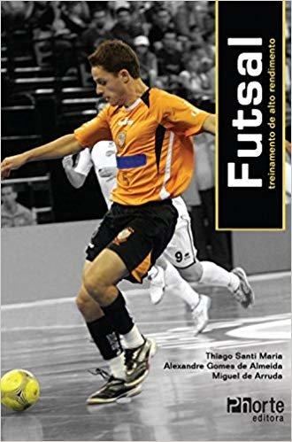 Futsal. Treinamento de Alto Rendimento