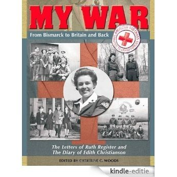 MY WAR: From Bismarck to Britain and Back [Kindle-editie]