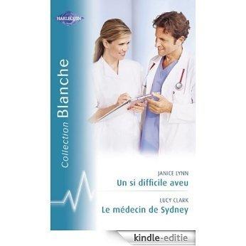 Un si difficile aveu - Le médecin de Sydney (Harlequin Blanche) (French Edition) [Kindle-editie]