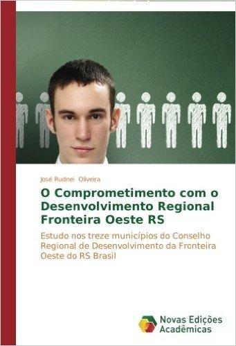 O Comprometimento Com O Desenvolvimento Regional Fronteira Oeste RS