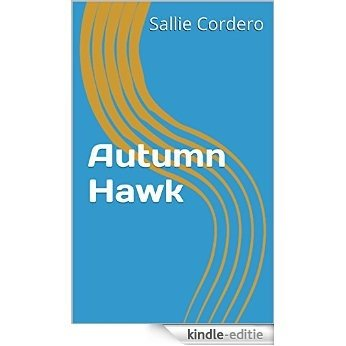 Autumn Hawk (English Edition) [Kindle-editie]