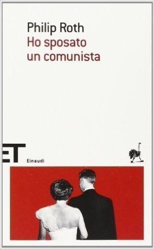 Ho sposato un comunista (Einaudi tascabili. Scrittori) di Roth, Philip (2005) Tapa blanda