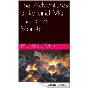 The Adventures of Ro and Mo: The Lava Monster (English Edition) [Kindle-editie]
