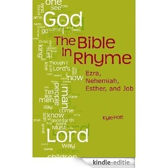 The Bible in Rhyme: Ezra, Nehemiah, Esther, and Job (English Edition) [Kindle-editie]