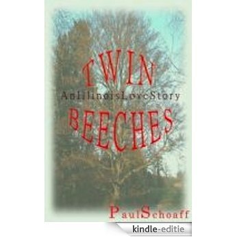 Twin Beeches -- an Illinois Love Story (another Illinois Love Story Book 1) (English Edition) [Kindle-editie]