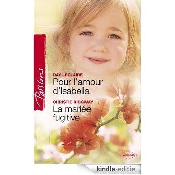 Pour l'amour d'Isabella - La mariée fugitive (Harlequin Passions) (French Edition) [Kindle-editie]
