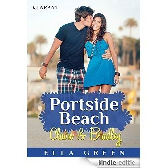 Portside Beach. Claire & Bradley (Portside Beach Serie 1) (German Edition) [Kindle-editie]