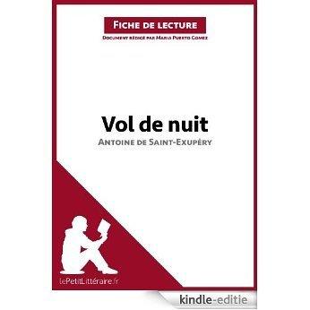 Vol de nuit d'Antoine de Saint-Exupéry (Fiche de lecture): Résumé complet et analyse détaillée de l'oeuvre (French Edition) [Kindle-editie]
