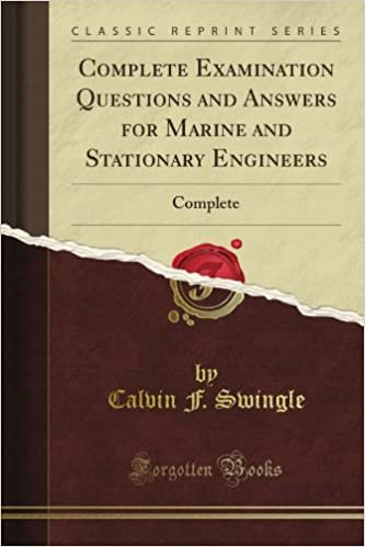 Complete Examination Questions and Answers for Marine and Stationary Engineers: Complete (Classic Reprint)