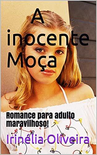 A inocente Moça: Romance para adulto maravilhoso!