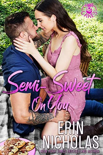 Semi-Sweet On You (a Second Chance Small Town Rom Com) (Hot Cakes Book 5) (English Edition)