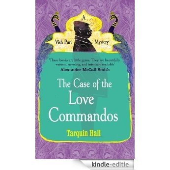 The Case of the Love Commandos (Vish Puri series) [Kindle-editie]