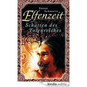 Elfenzeit 5: Schatten des Totenreiches (German Edition) [Kindle-editie]