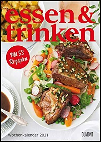 essen & trinken Wochenkalender 2021 – Küchen-Kalender mit Notizfeldern – pro Woche 1 Rezept – Format 21,0 x 29,7 cm – Spiralbindung
