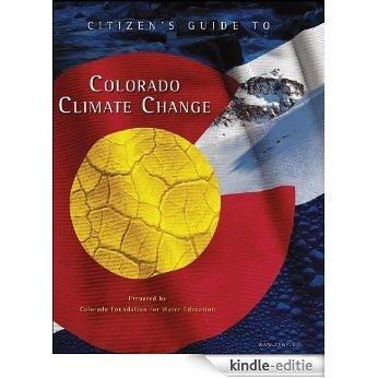 Citizen's Guide to Colorado Climate Change (Citizen's Guide Series Book 5) (English Edition) [Kindle-editie]