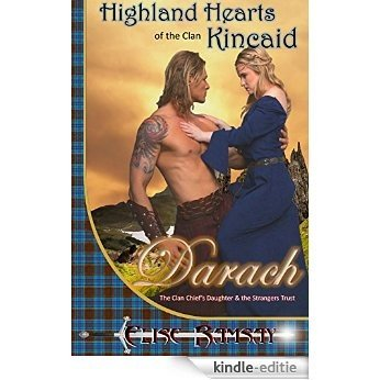 Scottish Romance: Darach: The Clan Chief's Daughter & the  Strangers Trust: Historical Scottish Romance Novella (Highland Hearts of the Clan Kincaid Book 3) (English Edition) [Kindle-editie]