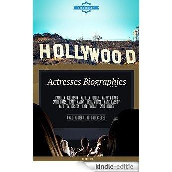 Hollywood: Actresses Biographies Vol.44: (KATHLEEN ROBERTSON,KATHLEEN TURNER,KATHRYN HAHN,KATHY BATES,KATHY NAJIMY,KATIA WINTER,KATIE CASSIDY,KATIE FEATHERSTON,KATIE ... FINDLAY,KATIE HOLMES) (English Edition) [Kindle-editie]