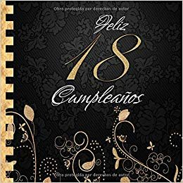 Feliz 18 Cumpleaños: Libro de Visitas I Elegante Encuadernación en Oro y Negro I Para 60 personas I Para Deseos escritos y las Fotos más bellas I Idea de regalo de 18 años