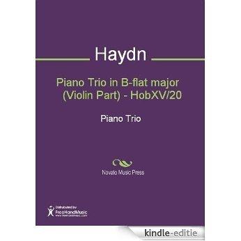 Piano Trio in B-flat major    (Violin Part) - HobXV/20 [Kindle-editie]