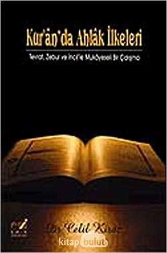 Kur'an'da Ahlak İlkeleri: Tevrat, Zebur ve İncil'le Mukayeseli Bir Çalışma