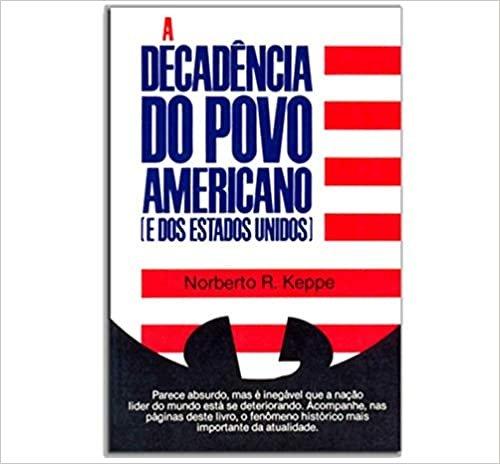 Decadencia Do Povo Americano E Dos Eua, A