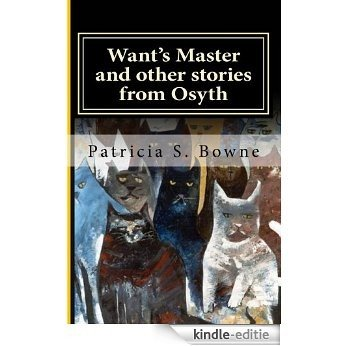 Want's Master and other stories from Osyth (The Royal Academy at Osyth Stories) (English Edition) [Kindle-editie]