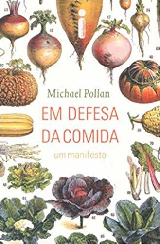 Em Defesa da Comida. Um Manifesto