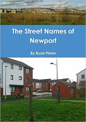 The Street Names of Newport by Ryan Pimm (7-Dec-2014) Paperback