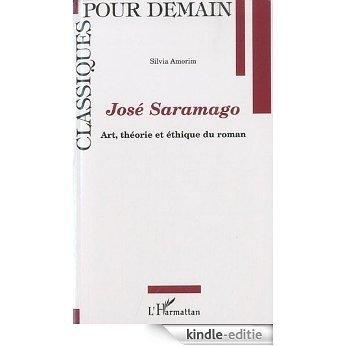 José Saramago : Art, théorie et éthique du roman (Classiques pour demain) [Kindle-editie]