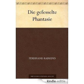 Die gefesselte Phantasie (German Edition) [Kindle-editie]