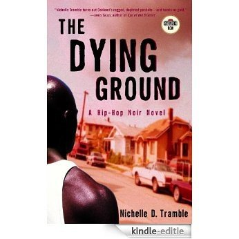 The Dying Ground: A Hip-Hop Noir Novel (Strivers Row) [Kindle-editie]