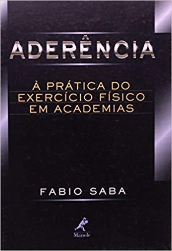 Aderência: A Prática Do Exercício Físico Em Academias