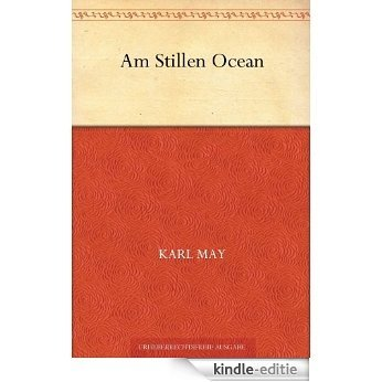 Am Stillen Ocean (German Edition) [Kindle-editie]