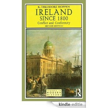 Ireland since 1800: Conflict and Conformity (Studies In Modern History) [Kindle-editie]