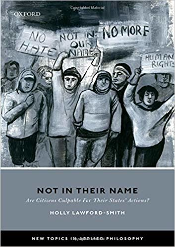Not In Their Name: Are Citizens Culpable For Their States' Actions? (New Topics in Applied Philosophy)