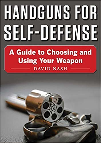 Handguns for Self-Defense: A Guide to Choosing and Using Your Weapon