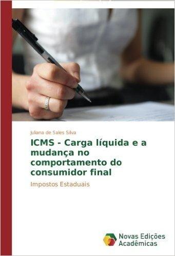 Icms - Carga Liquida E a Mudanca No Comportamento Do Consumidor Final