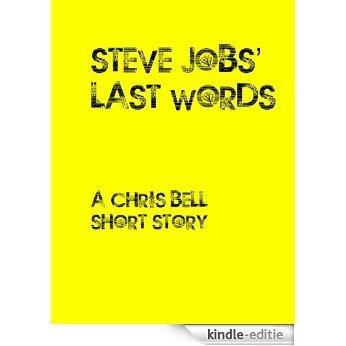 Steve Jobs' last words (English Edition) [Kindle-editie]