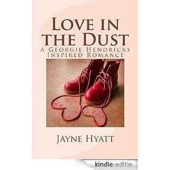 Love in the Dust: A Georgie Hendricks Inspired Romance (English Edition) [Kindle-editie]